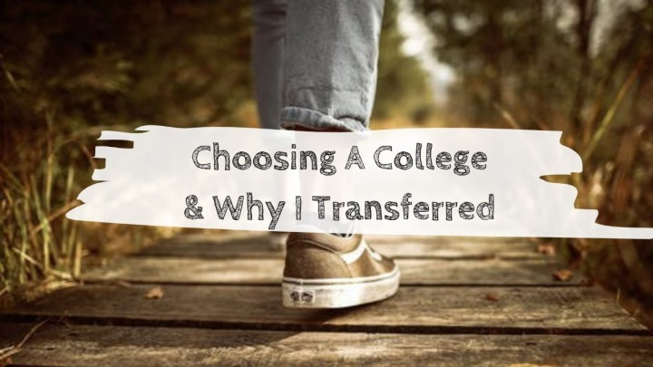 Choosing A College & Why I Transferred