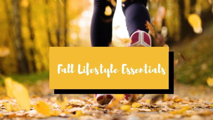 Fall Lifestyle Essentials 2018