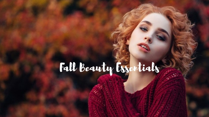 Fall Beauty Essentials 2018