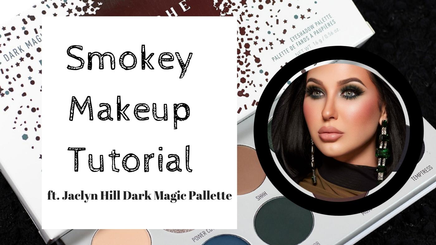 Eyeshadow Tutorial Smokey Ft Morphe X Jaclyn Hill Dark Magic