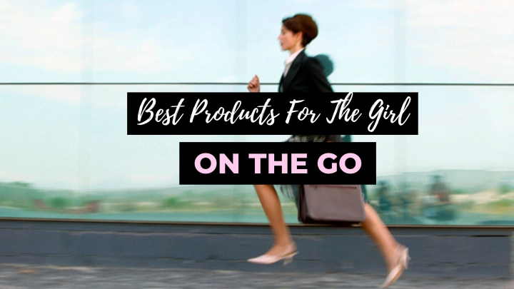 Best Products For The Girl On The Go