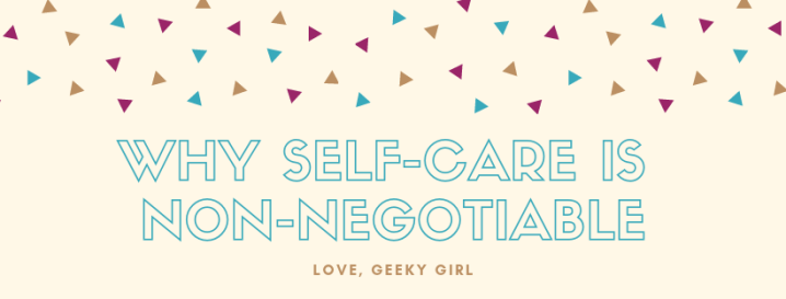 Why For Me Self Care Is Non-Negotiable