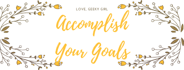Tips For Accomplishing Your Goals
