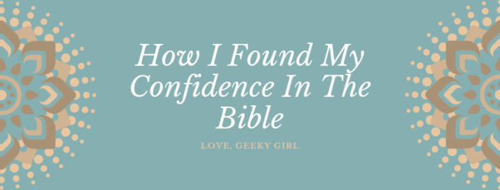 How I Found My Confidence In TheBible
