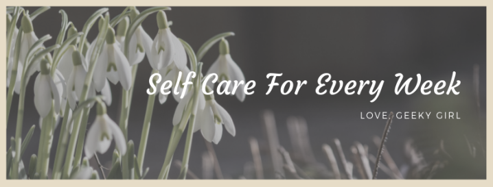 Self Care You Should Do Every Week