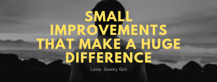 Small Improvements For A BetterLife