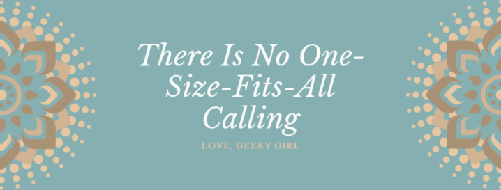 There Is No One-Size-Fits All Calling