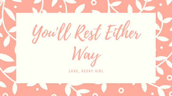 You'll Rest EitherWay