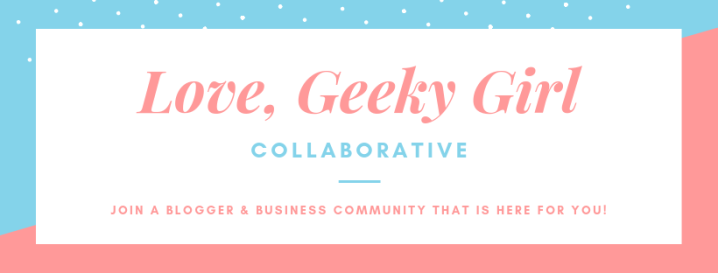 Love, Geeky Girl Collaborative