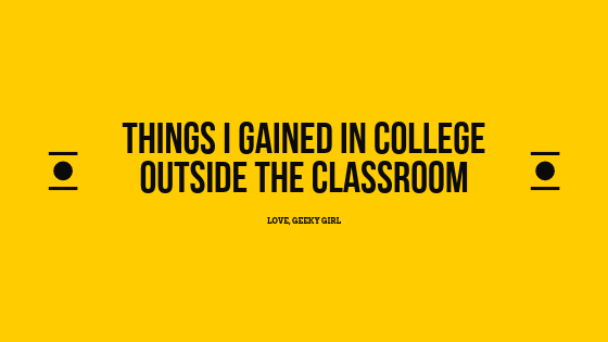 Things I Gained In College Outside The Classroom