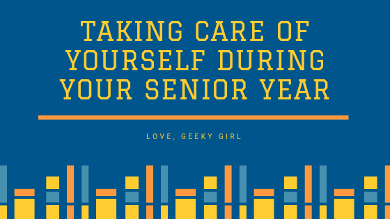 Ways To Take Care Of Yourself During Your Senior Year Of College