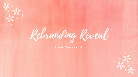 Relaunching Love, Geeky Girl: What You Can Expect