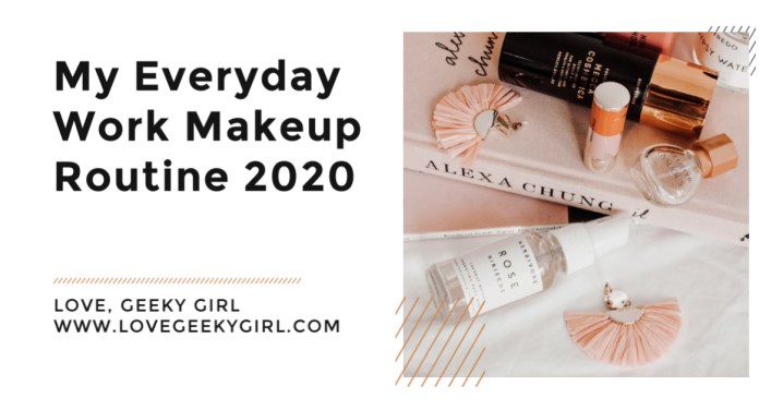Typical Work Makeup Routine 2020