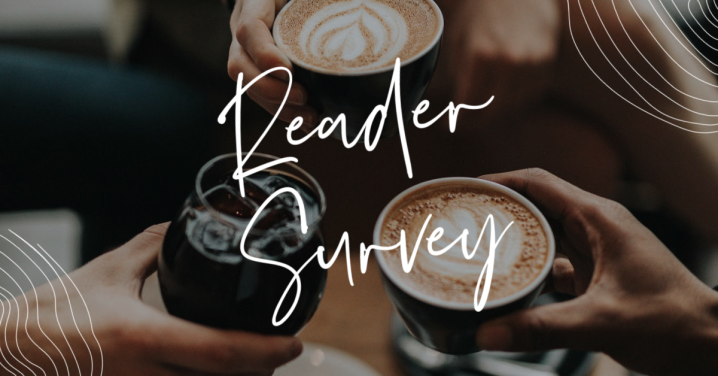 Reader Survey – April 2020